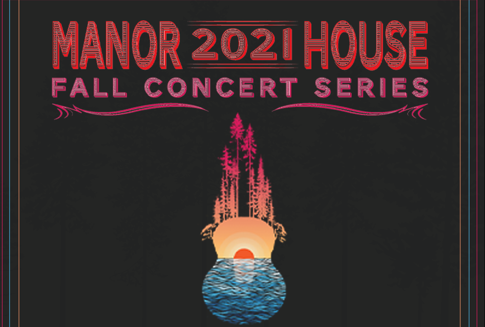 Manor House – Fall Concert Series