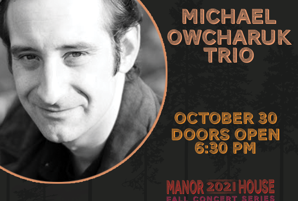 Fall Concert Series – Michael Owcharuk 4tet